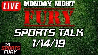 Live Sports Talk | Monday Night Fury 1/14/19