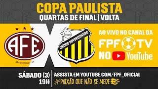 Ferroviária 2 (4) x 2 (2) Novorizontino - Copa Paulista 2018