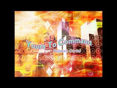 Yours To Command (Album Version) /  Rupesh Cartel