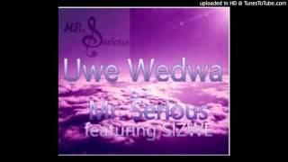 Uwe Wedwa Sizwe ft Mr Serious