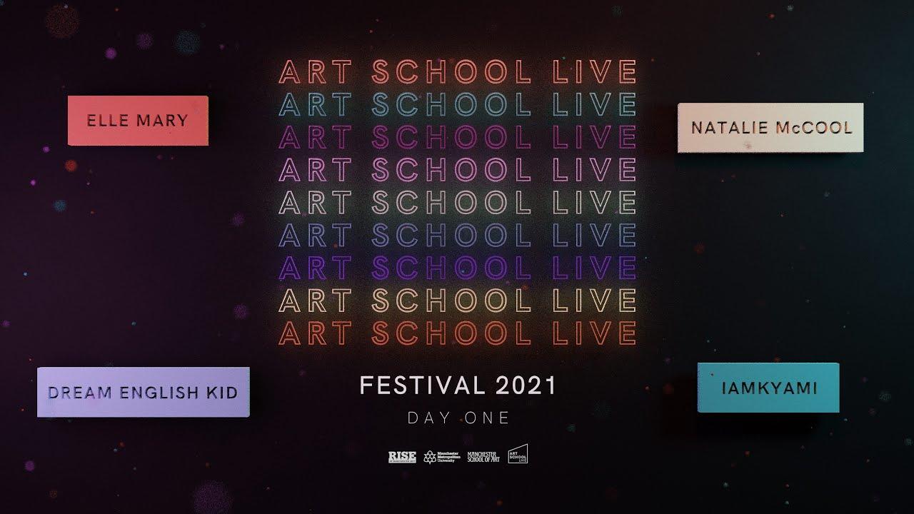 Art School Live Festival - Day 1 (Elle Mary, Dream English Kid, Natalie McCool, Iamkyami)