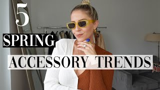 5 SPRING ACCESSORY Trends YOU need to try | 2021
