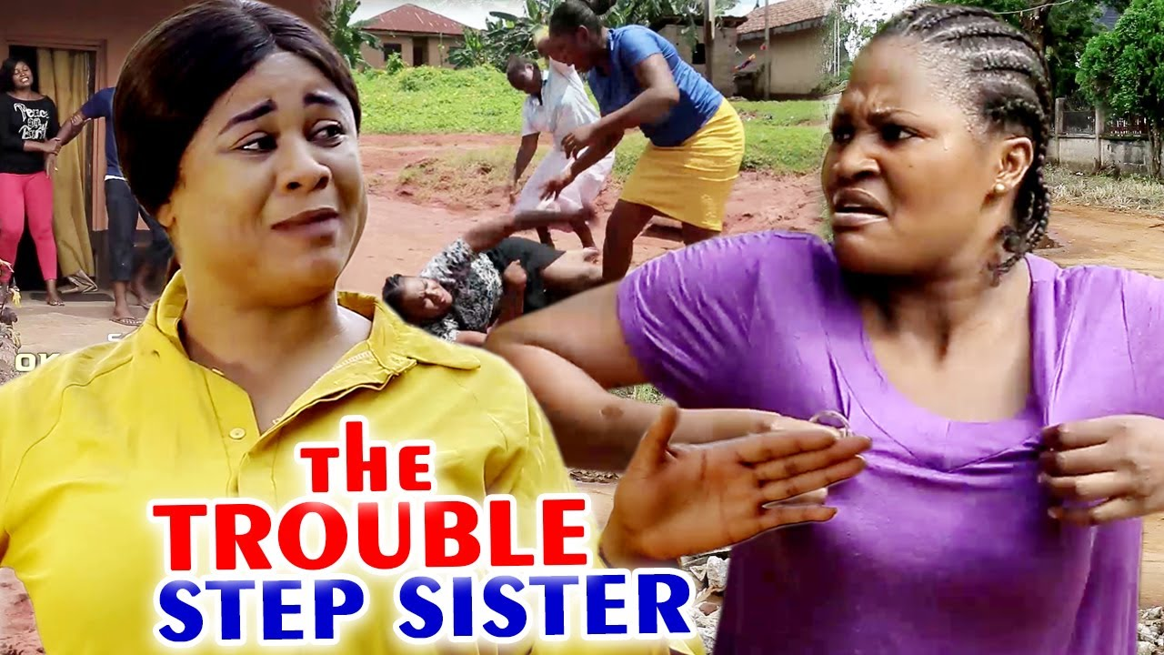 Trouble Step Sister Complete Season-Uju Okoli/Chizzy Alichi 2020 New Movie