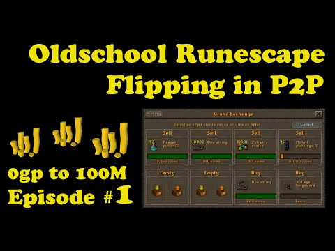 [OSRS] Oldschool Runescape Flipping in P2P [0 - 100M] - Episode #1 - The Beginning!