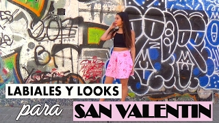 LOOKS Y LABIALES PARA SAN VALENTIN | Fashion Diaries