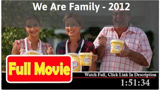 "We Are Family *Full ""Movie"