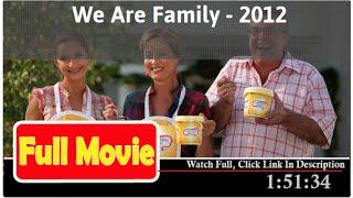 "We Are Family *Full ""Movie"