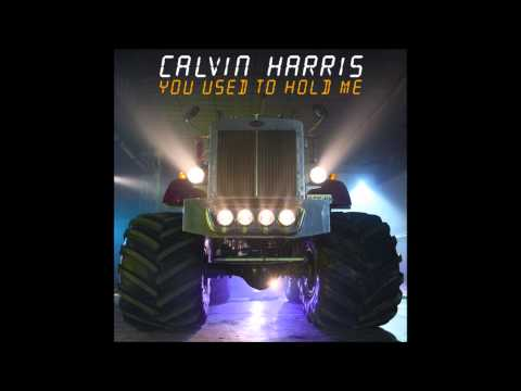 You Used to Hold Me - Calvin Harris