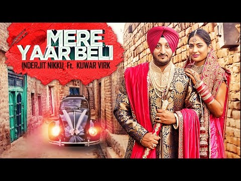 Mere Yaar Beli Video Song | New Punjabi Song 2017 | Inderjit Nikku, Kuwar Virk
