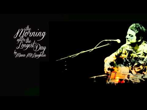 Mano McLaughlin - The Morning After The Longest Day (DEMO) - Distilled Records