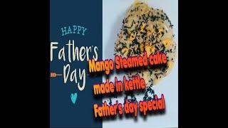 Mango steamed cake in kettle | mango cake with mango ganache | father's day surprise mango cake