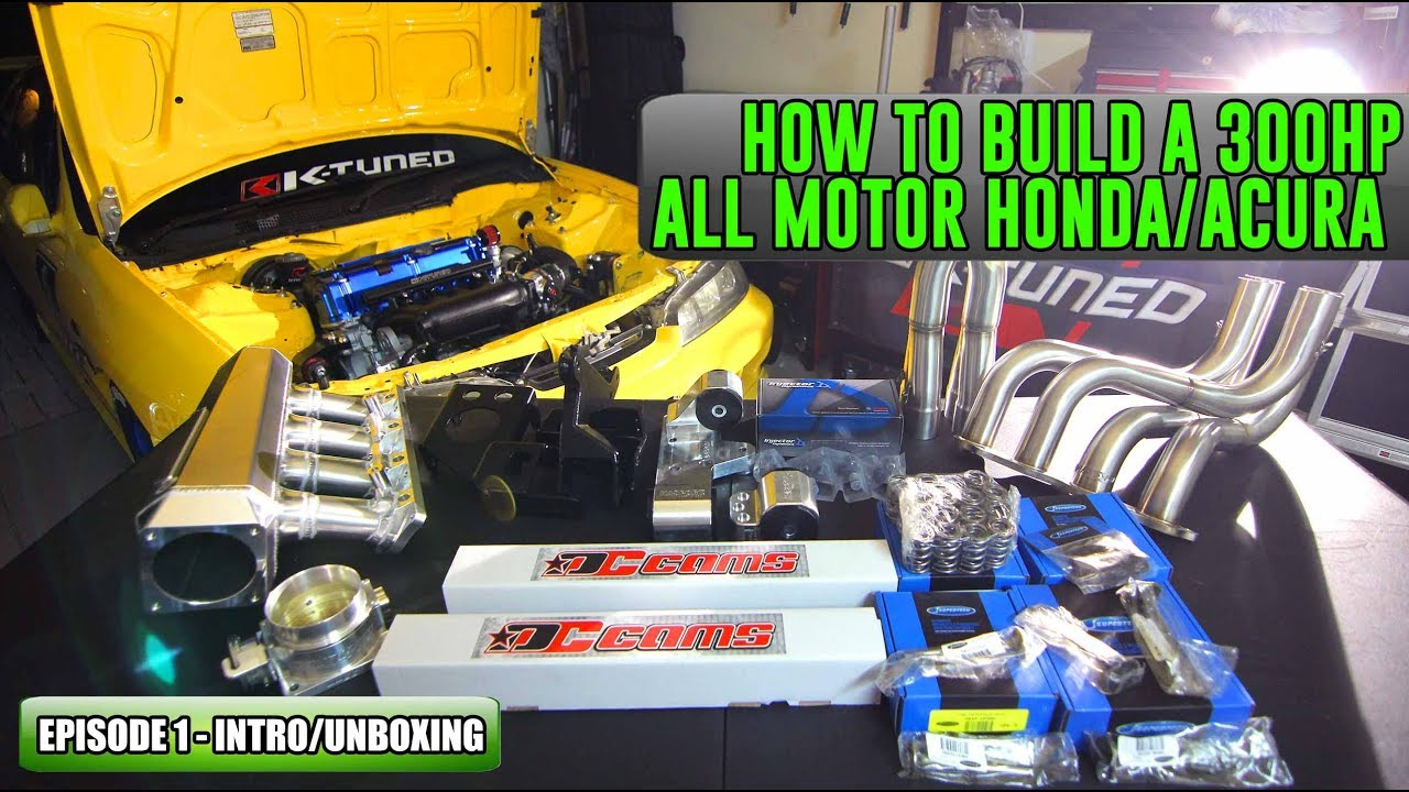 Episode 1 - Intro | How to build a 300HP All Motor Honda/Acura