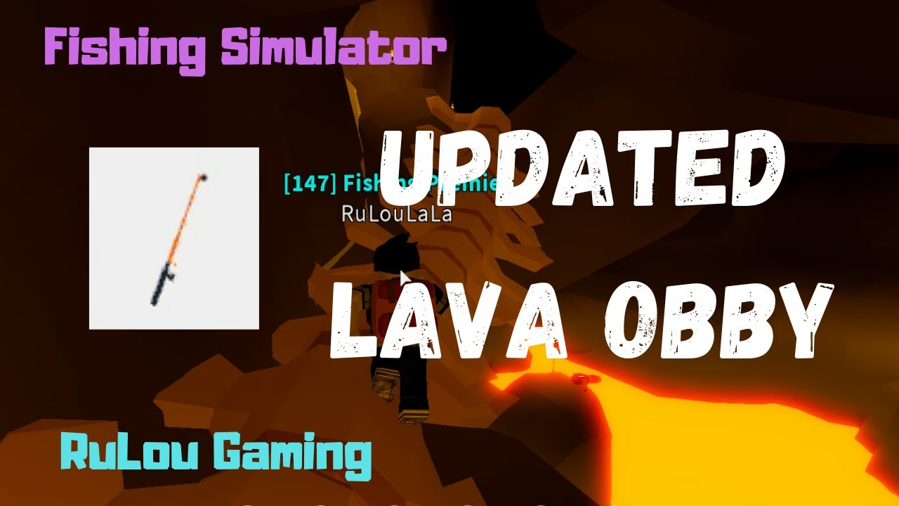 Fishing Simulator Updated Lava Obby To Get Lava Rod Roblox Youtube