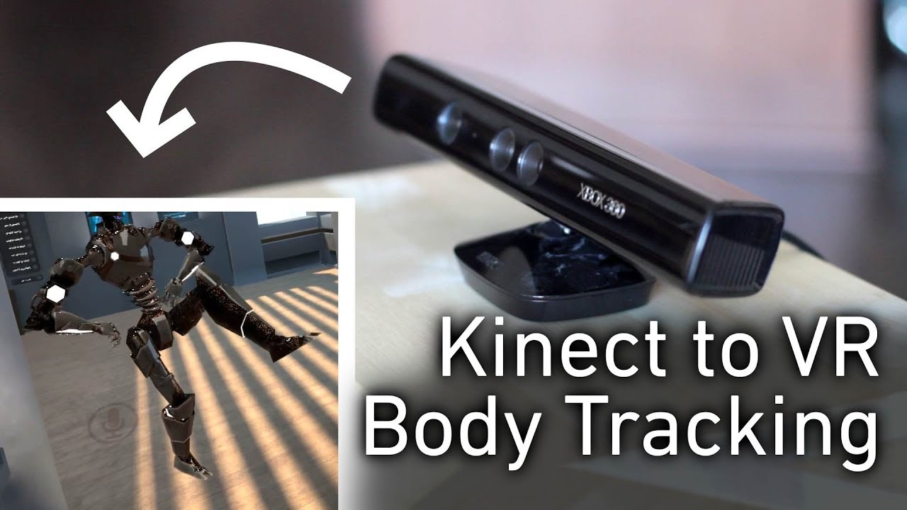 Kinect to VR Body Tracking - Software Review