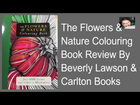Flower And Nature Coloring Book Review From, Carlton Books and Beverly Lawson