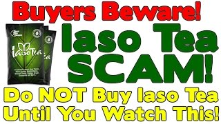 Iaso Tea SCAM - Do Not Buy Iaso Tea Until You See This