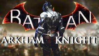 Better Than You Remember?   Batman Arkham Knight Retrospective