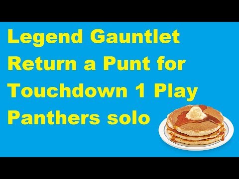 Madden 18 Ultimate Team Return a Punt for a TD 1 Play Legend Gauntlet Panthers Solo