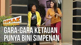 KOPLAK Gara Gara Ketauan Punya Bini Simpenan 16 April 2019