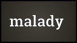 Malady Meaning
