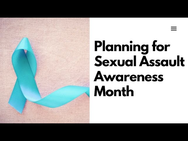 Planning for Sexual Assault Awareness Month 2021