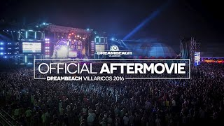 Dreambeach Villaricos 2016 |  Official Aftermovie 2017 Video