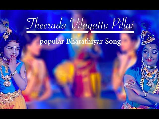 Theerada Vilayattu Pillai - popular Bharathiyar song - Sridevi Nrithyalaya - Bharathanatyam Dance