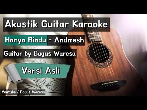 Hanya Rindu - Andmesh Kamaleng ( Akustik Karaoke No Vokal)