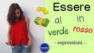 Espressioni italiane: Essere al verde o Essere in rosso? #3 - Learn Italian expressions
