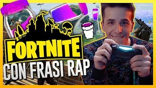 FORTNITE CON FRASI RAP