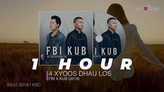 FBI X KUB '4 Xyoos Dhau Los' 1 HOUR (Official Lyric Video)