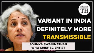 WHO Chief scientist: variant B1.617 found in India is more transmissible, a cause for concern
