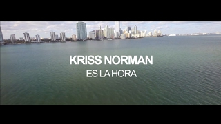Kriss Norman - Es la Hora [Jango Music] Official Video