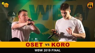 Koro  Oset  WBW 2019 Finał (FINAŁ) freestyle rap battle