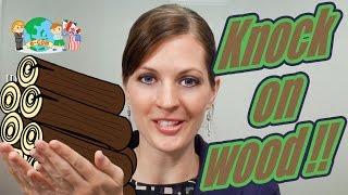 Apprendre l'Anglais en Ligne: Les idiomes 49/100 Knock on wood