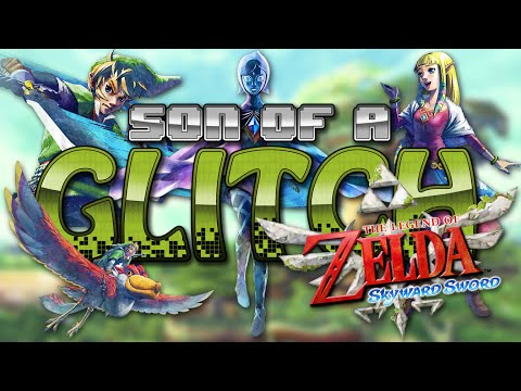 The Legend of Zelda: Skyward Sword Glitches - Son of a Glitch - Episode 58
