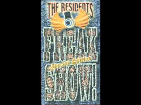 The Residents - Everyone Comes To The Freak Show