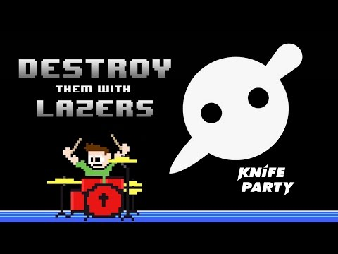 Knife Party - Destroy Them With Lazers (Drum Cover) -- The8BitDrummer