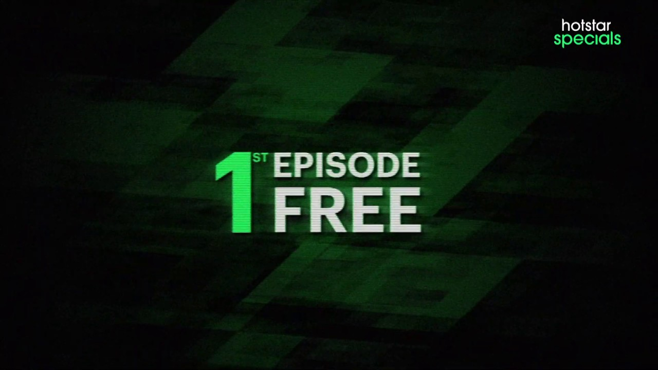 Watch the 1st episode of all Hotstar Specials for free.