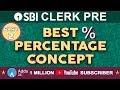 Best Percentage Concept (Part-2) For SBI CLERK PRE   Maths