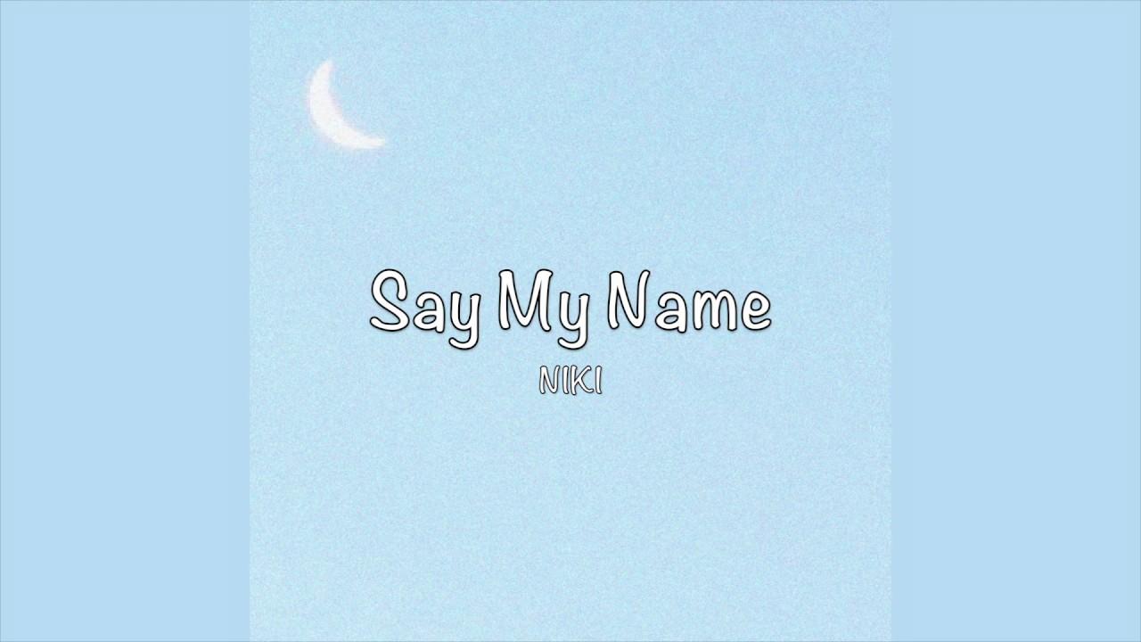 Download / Say My Name - NIKI (Lyrics) /