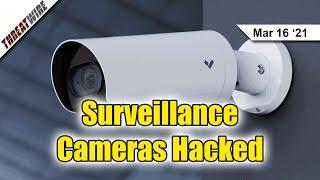 Thousands of Enterprise Surveillance Cameras Hacked - ThreatWire