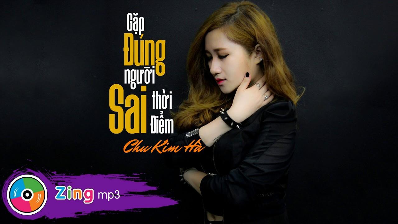 Gặp Đúng Người Sai Thời Điểm - Chu Kim Hà (Single)