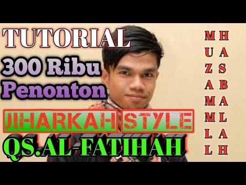 TUTORIAL AL FATIHAH IRAMA JIHARKAH MUZAMMIL HASBALLAH