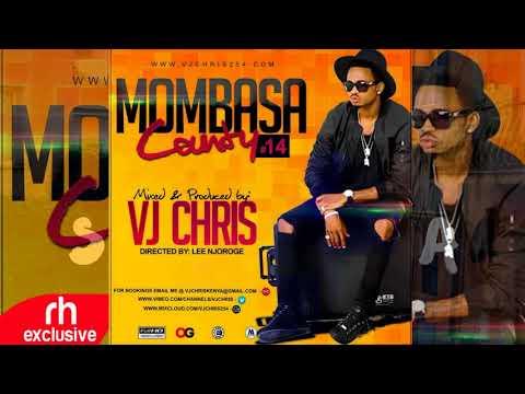 VJ CHRIS  2017 DEC  Mombasa County Vol 14  MIX (RH EXCLUSIVE)