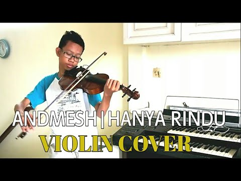andmesh|hanya-rindu|violin-cover