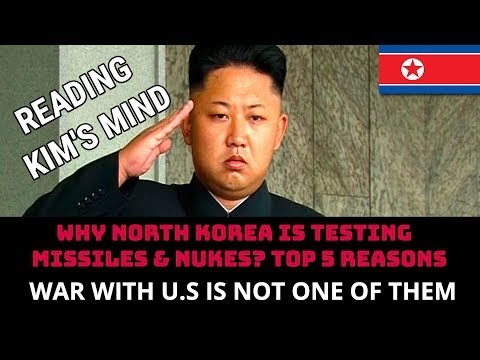 WHY NORTH KOREA IS TESTING  MISSILES & NUKES? TOP 5 REASONS