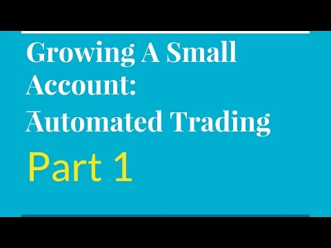 Growing a small account - Automated Trading Part 1