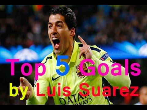 Top 5 Goals by Luis Suarez