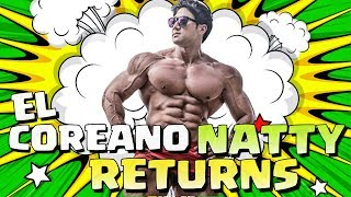 EL COREANO NATTY RETURNS